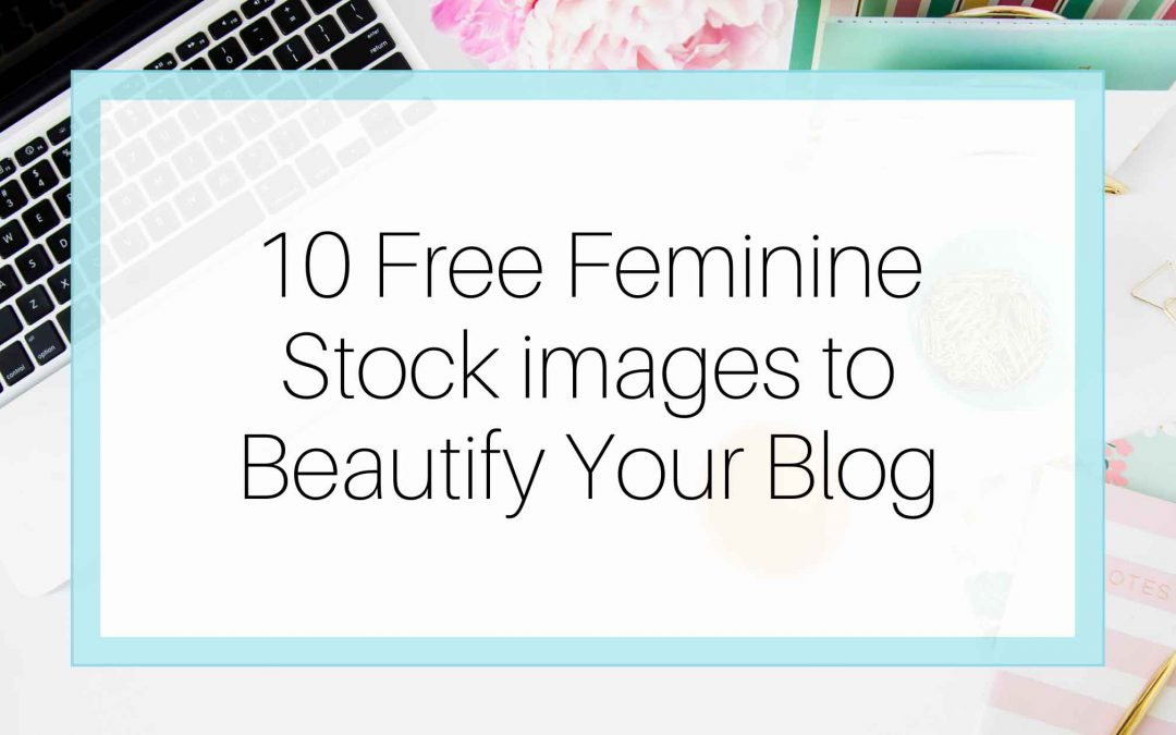 WordPress blog themes feminine stock images to beautify your Blog