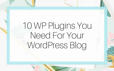 10 WP Plugins You Need For your WordPress Blog