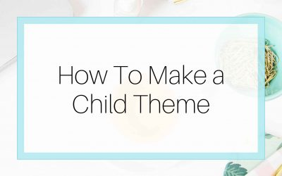 How to make a child theme