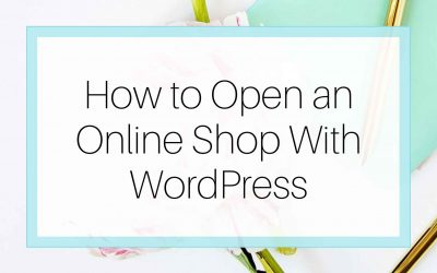 How to Open an Online Shop with WordPress